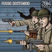 2GM Tactics – Carta de apoyo «FUEGO SOSTENIDO»