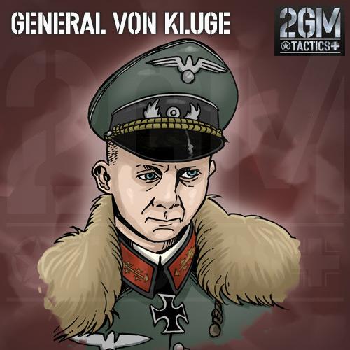2GM Tactics – General Von Kluge