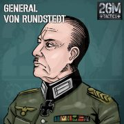 2GM Tactics – General Von Rundstedt