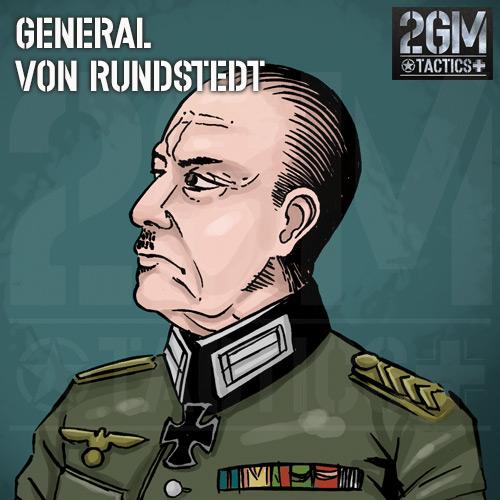 2GM Tactics – General Von Rundstedt
