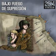 2GM Tactics – Carta BAJO FUEGO DE SUPRESIÓN