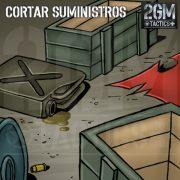 2GM Tactics – Carta de apoyo «CORTAR SUMINISTROS»