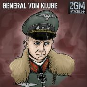 2GM Tactics – General Von Kluge